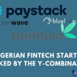 Y Combinator Application: Amazing 5 Nigerian fintech startups backed by the Y Combinator