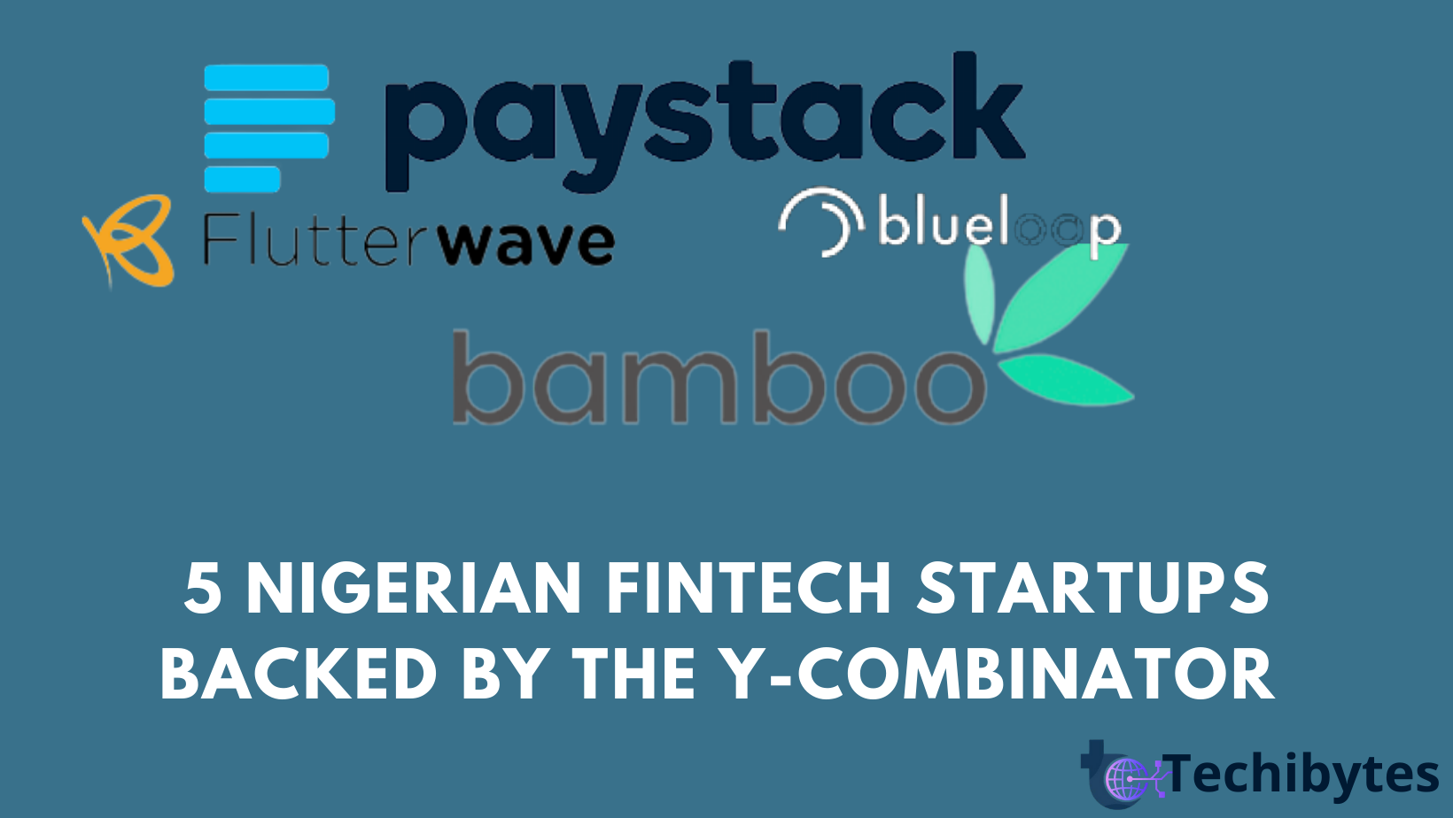 Y Combinator Application: Amazing 5 Nigerian fintech startups backed by the Y Combinator